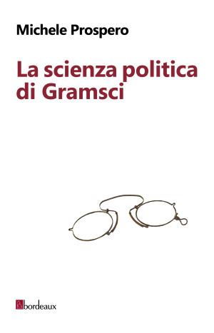 PROSPERO la scienza politica di Gramsci PIATTO